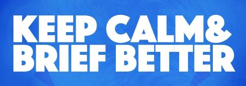 keep-calm-and-brief-v2